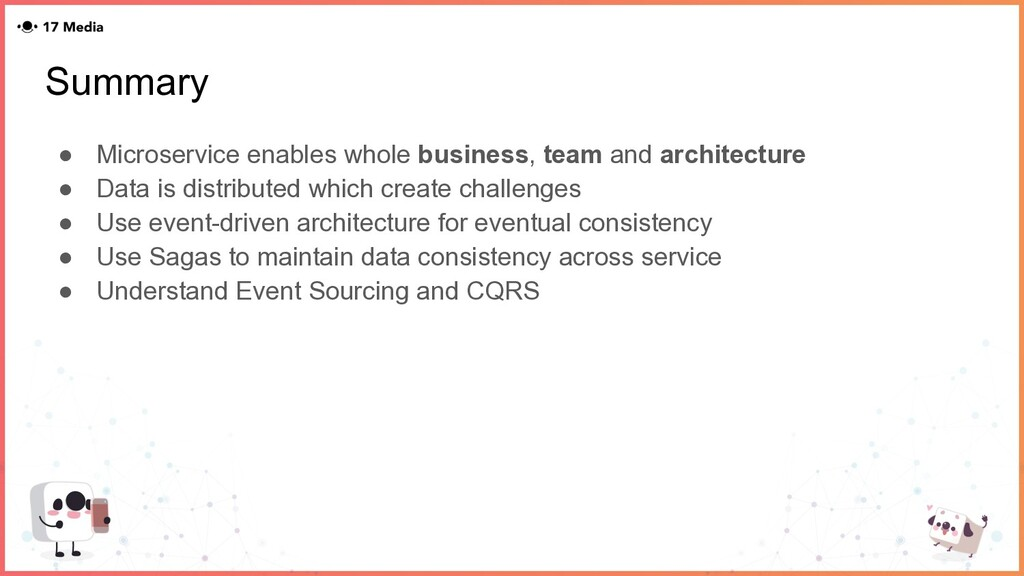 Summary ● Microservice enables whole business, ...