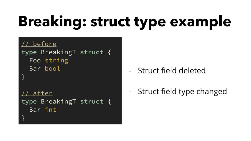 Breaking: struct type example - Struct field del...