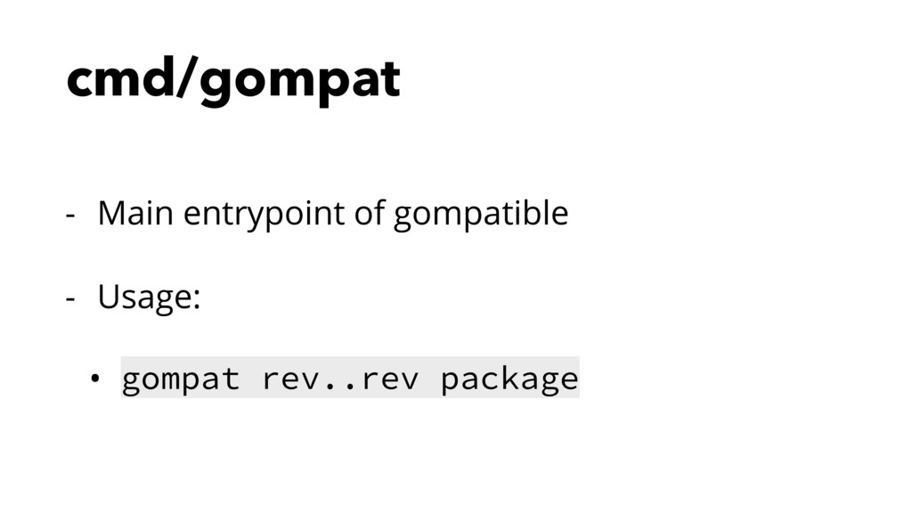 cmd/gompat - Main entrypoint of gompatible - Us...