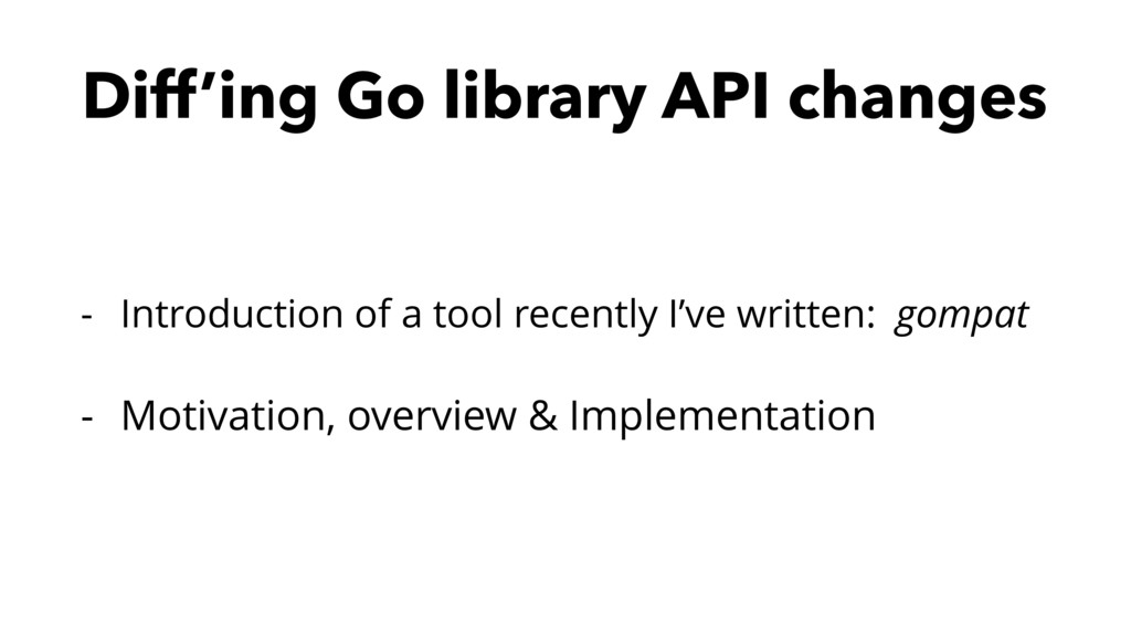 Diff'ing Go library API changes - Introduction ...