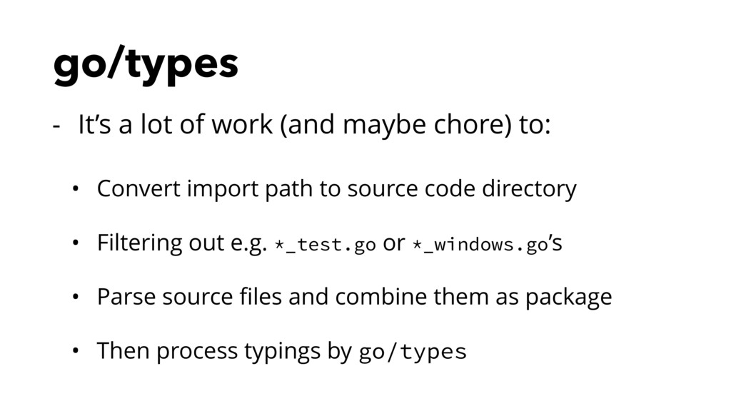 go/types - It's a lot of work (and maybe chore)...