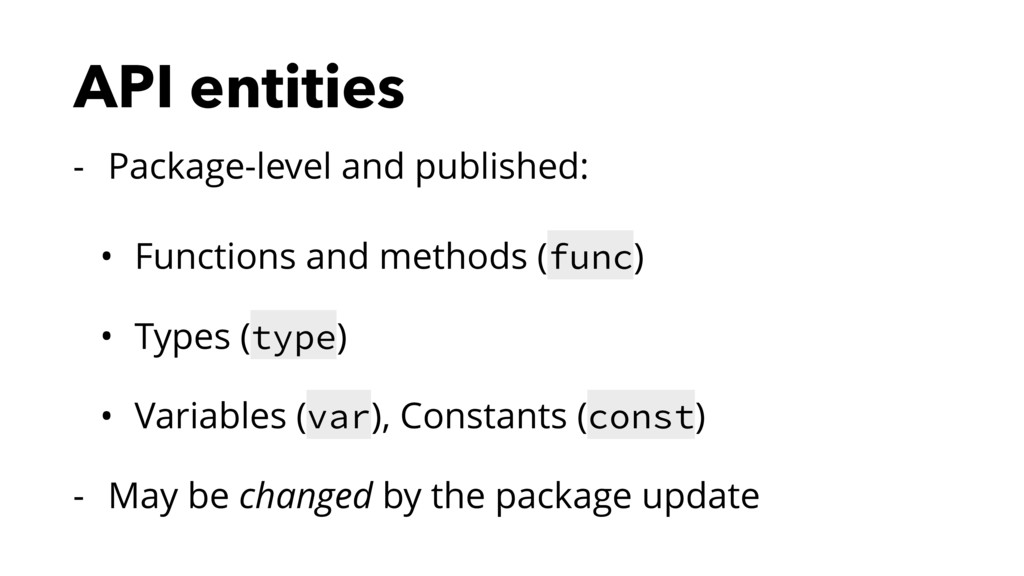 API entities - Package-level and published: • F...