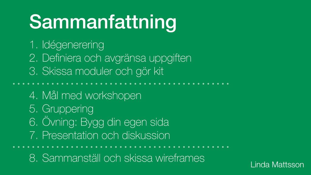 Linda Mattsson Sammanfattning 1. Idégenerering ...