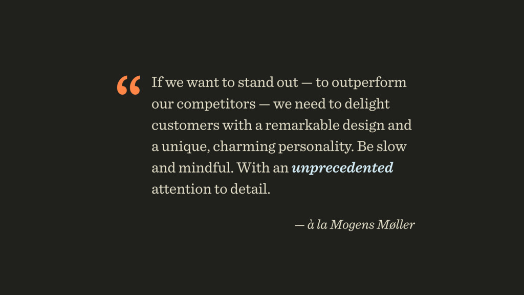 """If we want to stand out — to outperform our co..."