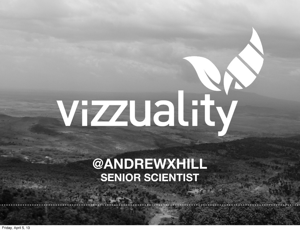 @ANDREWXHILL SENIOR SCIENTIST Friday, April 5, ...