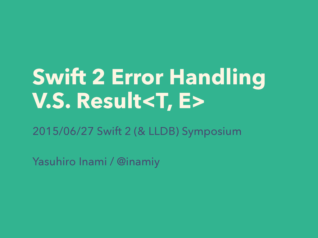 Swift 2 Error Handling V.S. Result<T, E> 2015/0...