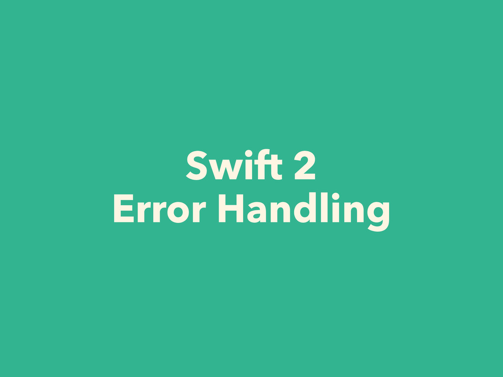 Swift 2 Error Handling