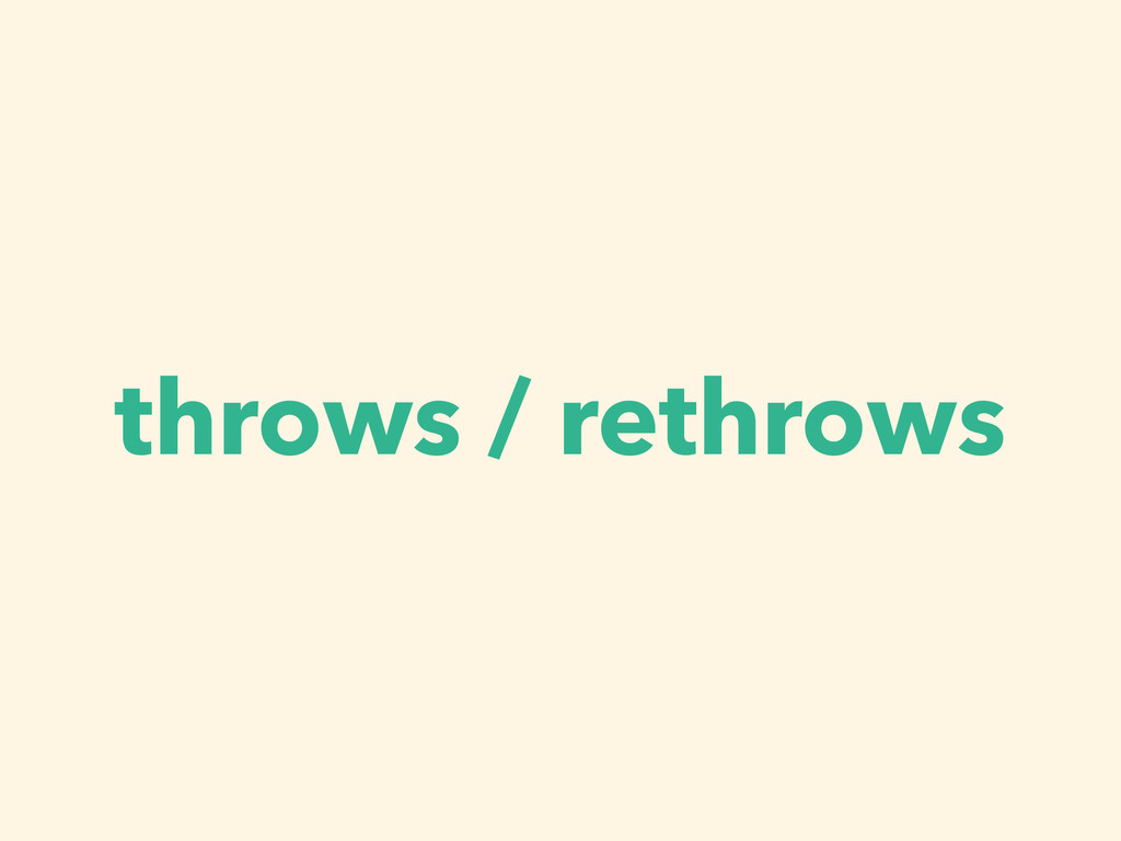 throws / rethrows