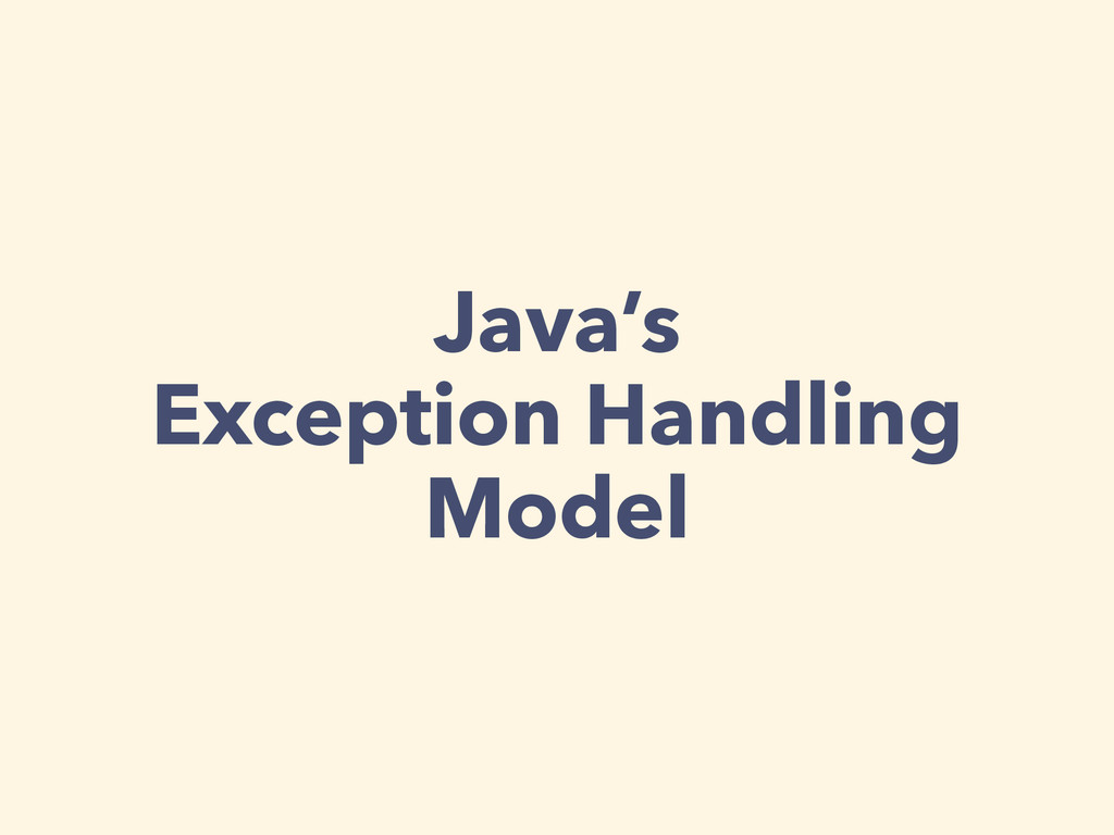 Java's Exception Handling Model