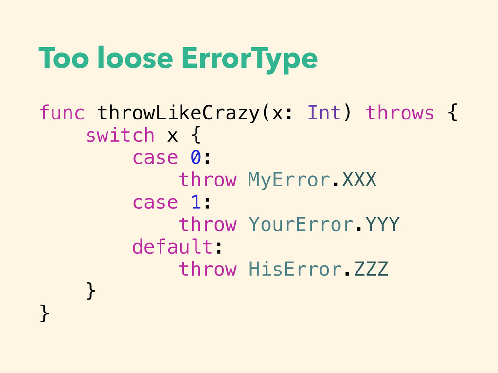 Too loose ErrorType func throwLikeCrazy(x: Int)...