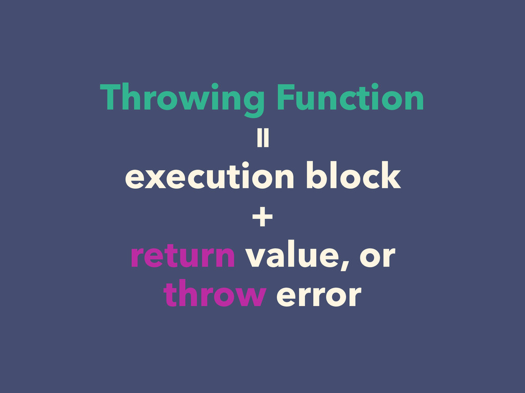 Throwing Function execution block + return valu...