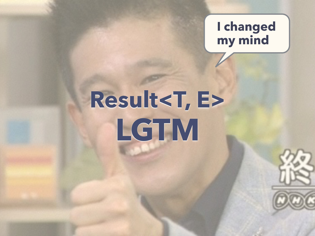 Result<T, E> LGTM I changed my mind