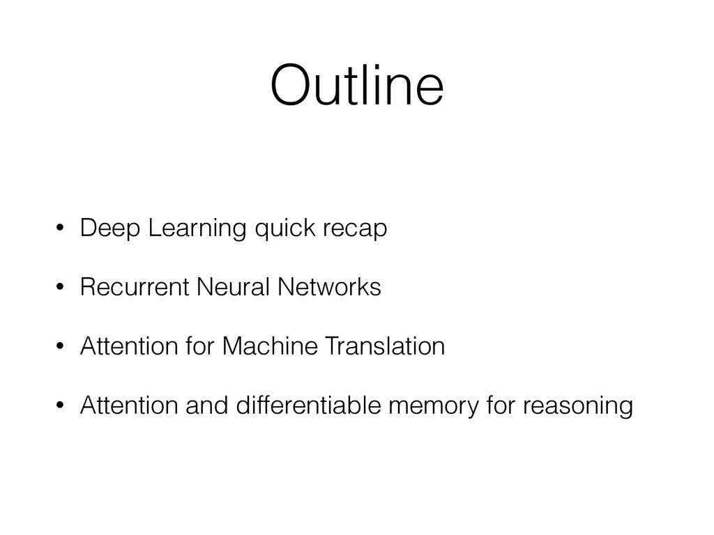 Outline • Deep Learning quick recap • Recurrent...