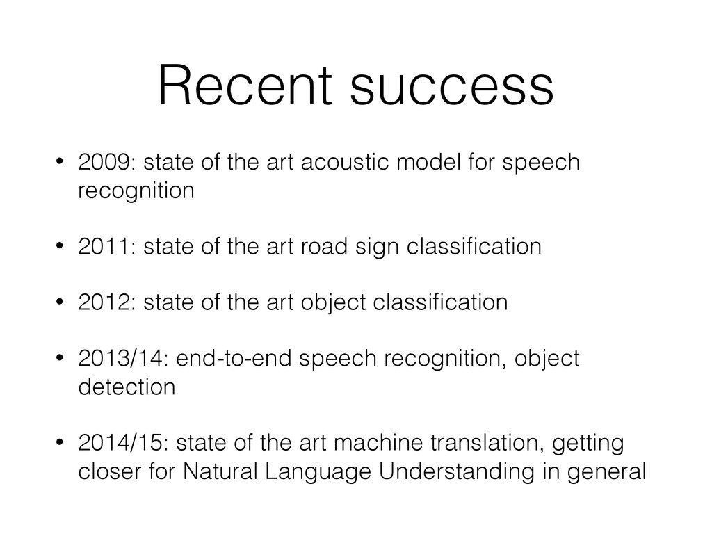 Recent success • 2009: state of the art acousti...