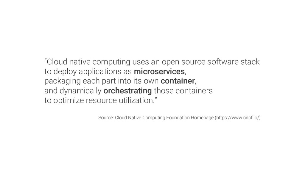 """""""Cloud native computing uses an open source sof..."""