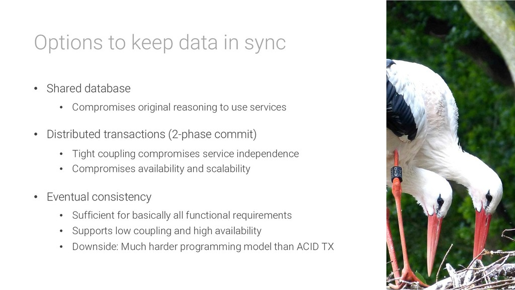 Options to keep data in sync • Shared database ...