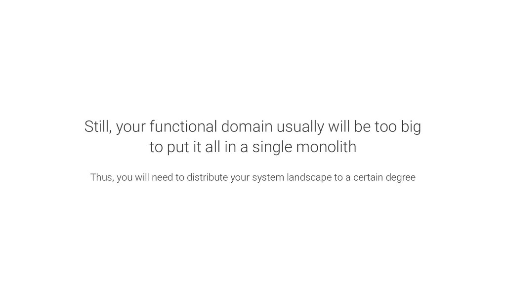 Still, your functional domain usually will be t...