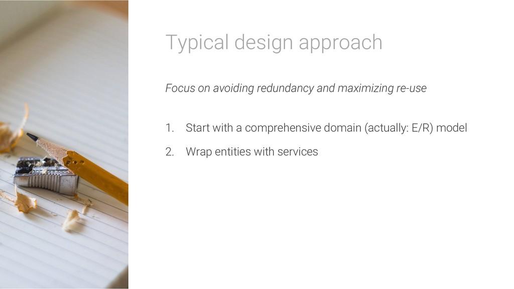 Typical design approach Focus on avoiding redun...