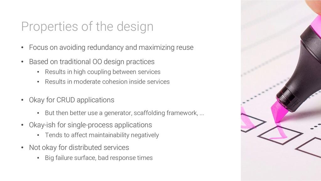 Properties of the design • Focus on avoiding re...
