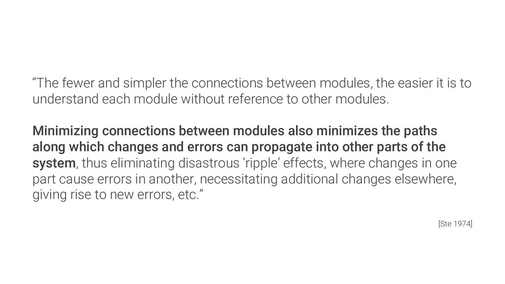 """""""The fewer and simpler the connections between ..."""