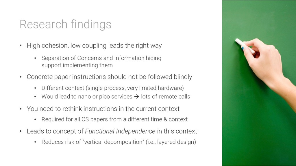 Research findings • High cohesion, low coupling...