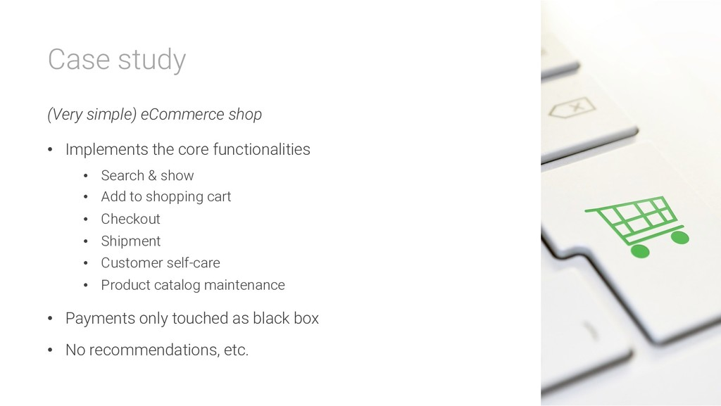 Case study (Very simple) eCommerce shop • Imple...