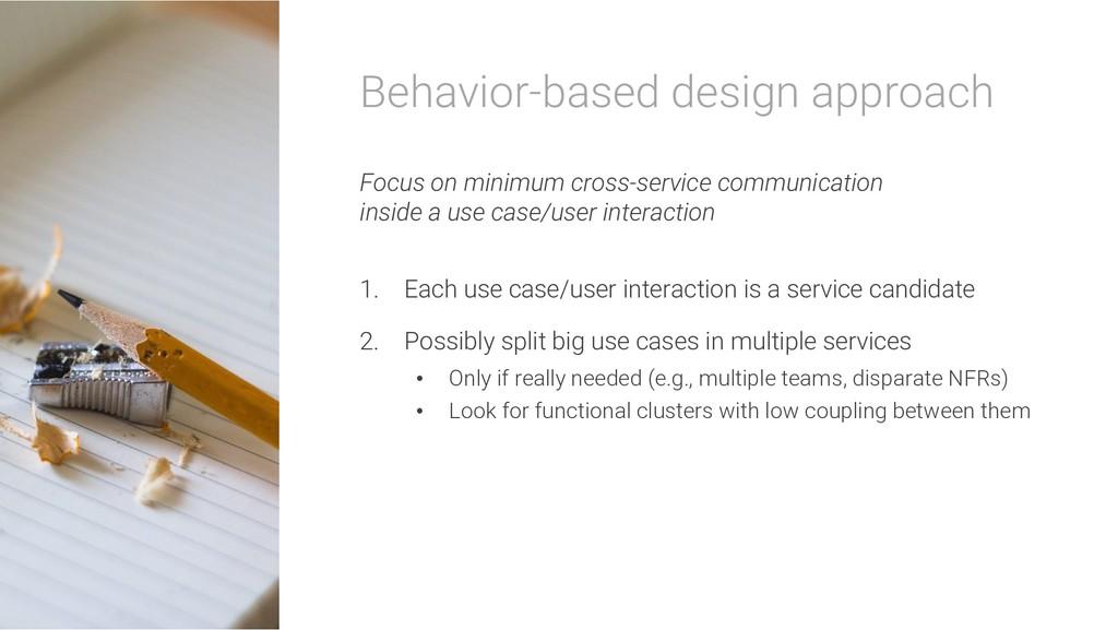 Behavior-based design approach Focus on minimum...