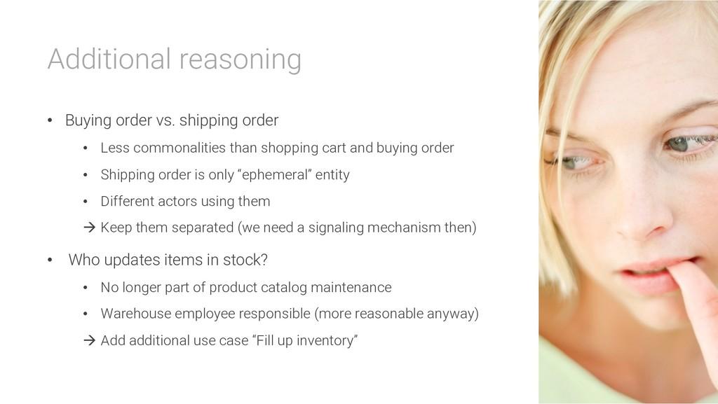 Additional reasoning • Buying order vs. shippin...