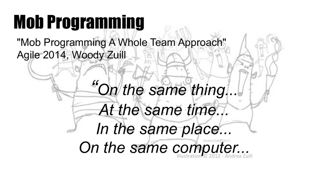 "Mob Programming ""Mob Programming A Whole Team A..."