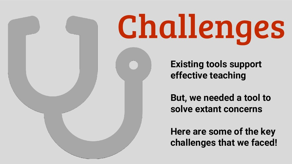 Challenges Existing tools support effective tea...