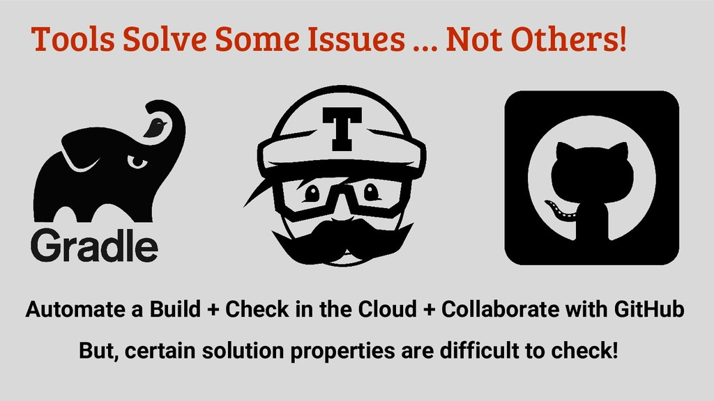 Tools Solve Some Issues … Not Others! Automate ...