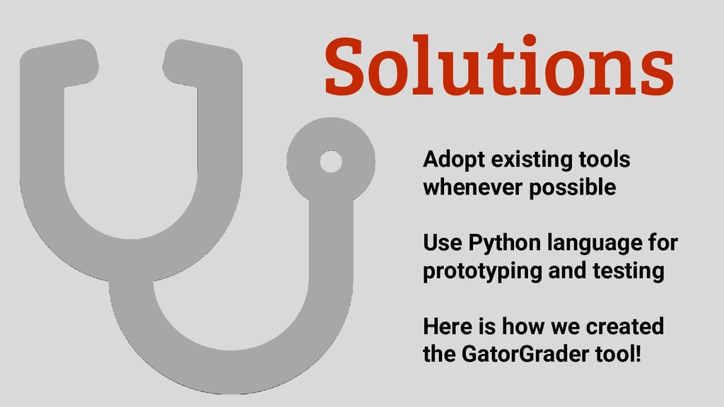 Solutions Adopt existing tools whenever possibl...