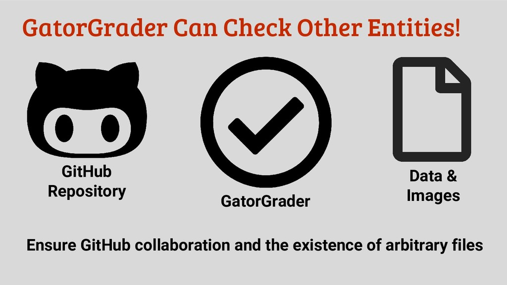 GatorGrader Can Check Other Entities! Ensure Gi...