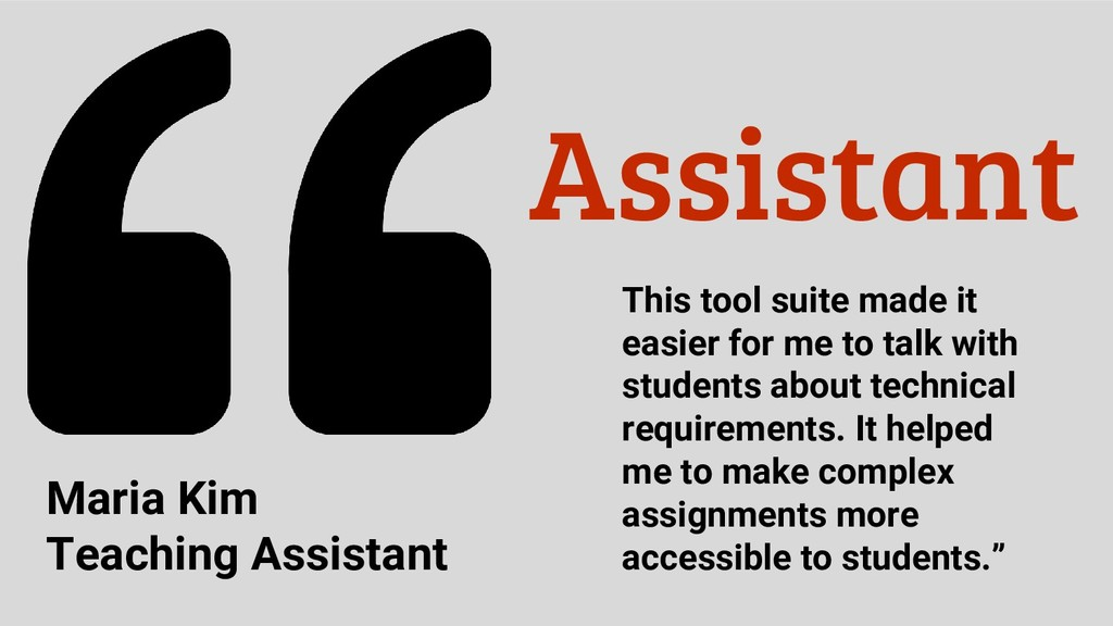 Assistant This tool suite made it easier for me...