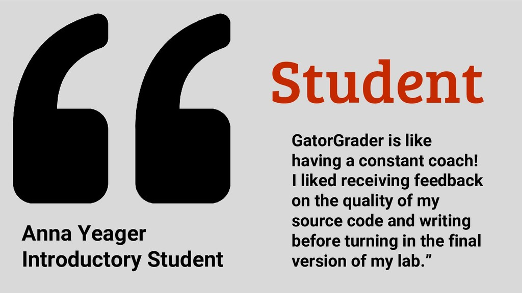 Student GatorGrader is like having a constant c...