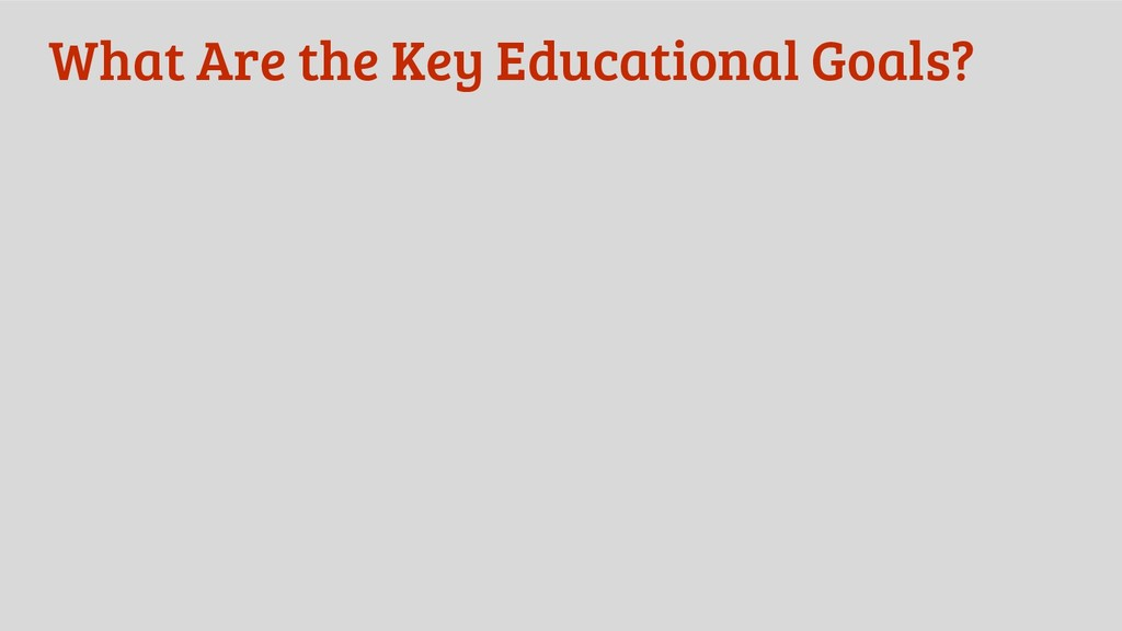 What Are the Key Educational Goals?