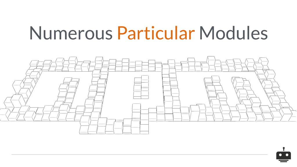 Numerous Particular Modules