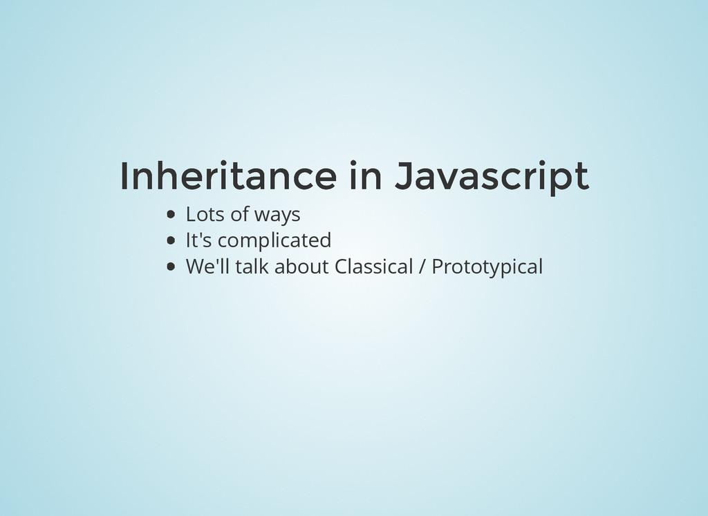 Inheritance in Javascript Inheritance in Javasc...