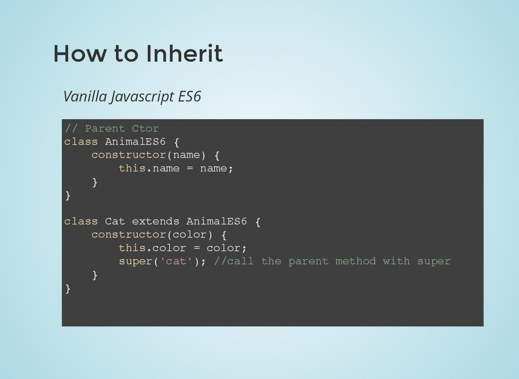 How to Inherit How to Inherit // Parent Ctor cl...