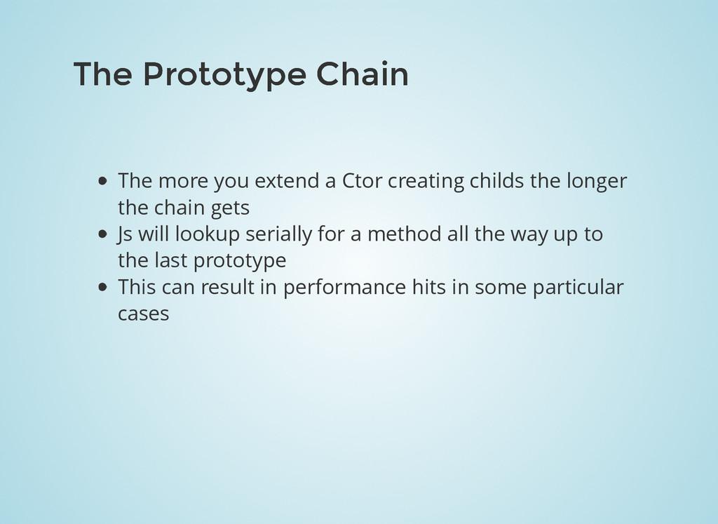 The Prototype Chain The Prototype Chain The mor...