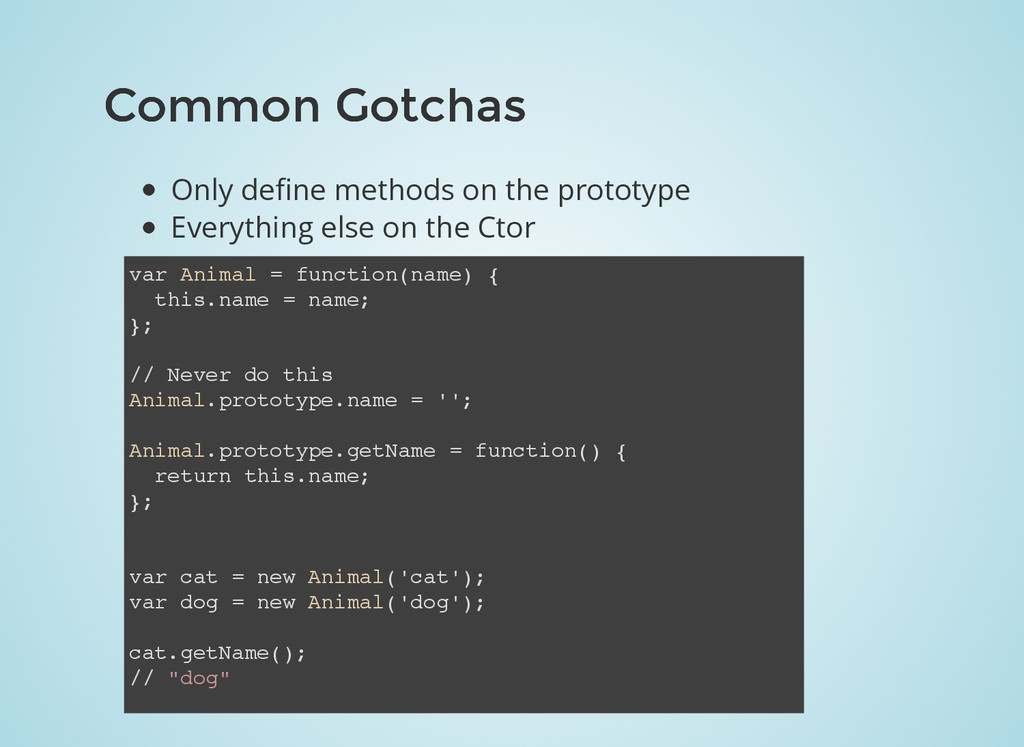 Common Gotchas Common Gotchas Only define method...
