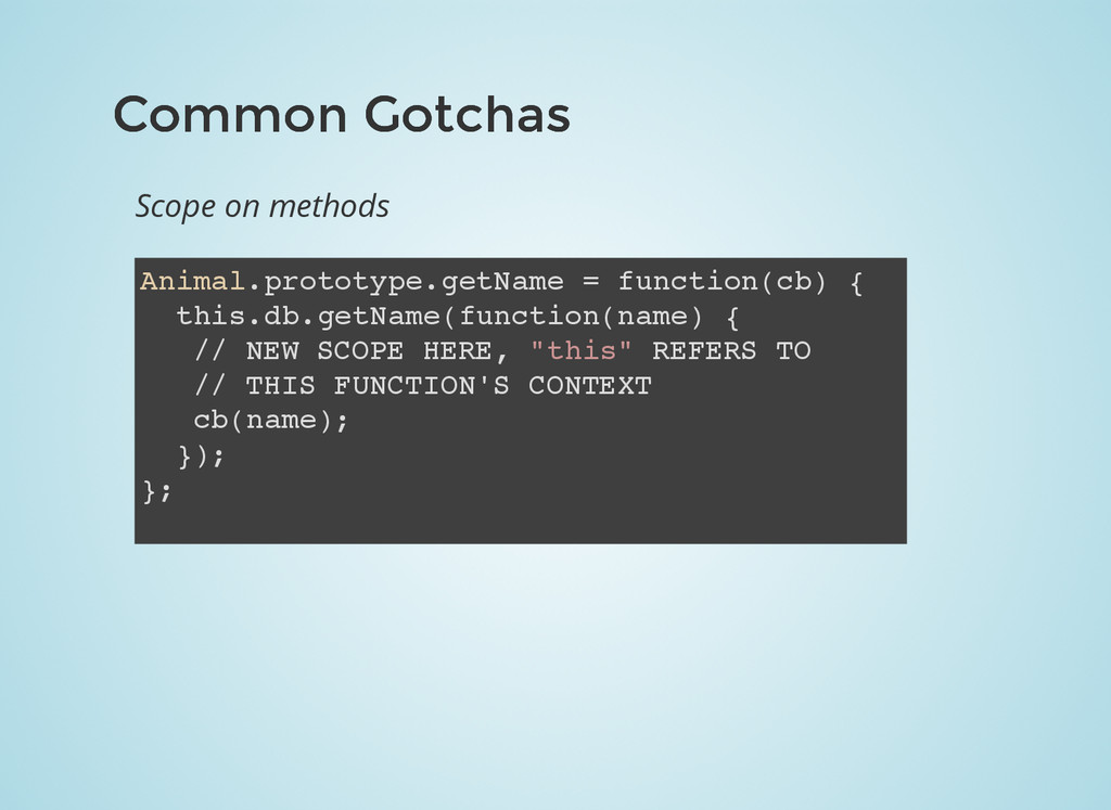 Common Gotchas Common Gotchas Scope on methods ...