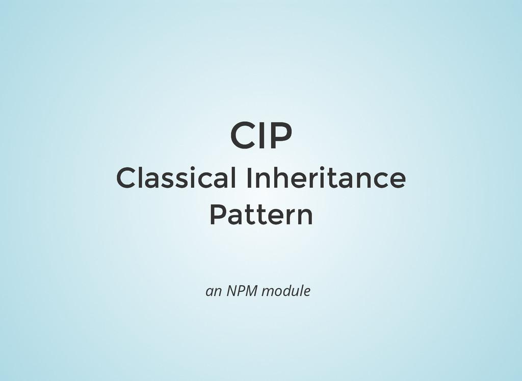 CIP CIP Classical Inheritance Classical Inherit...