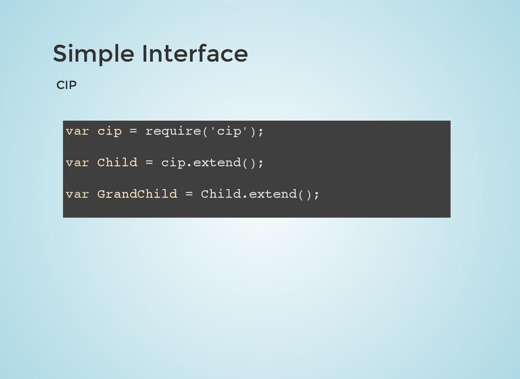 Simple Interface Simple Interface CIP CIP var c...