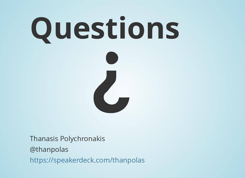 Questions Thanasis Polychronakis @thanpolas htt...