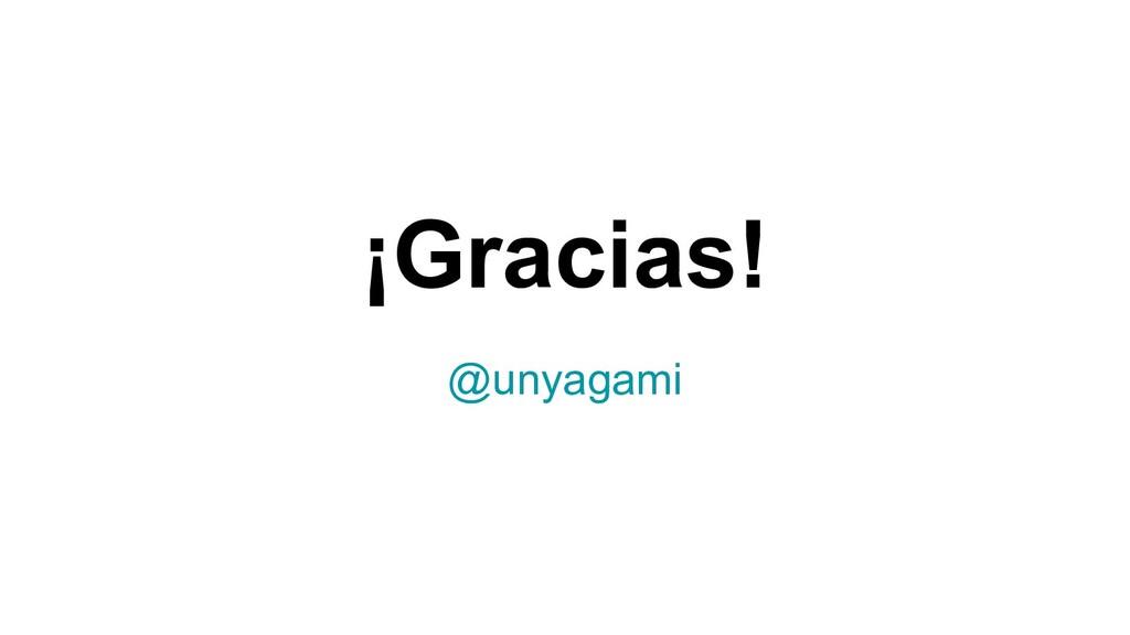 ¡Gracias! @unyagami