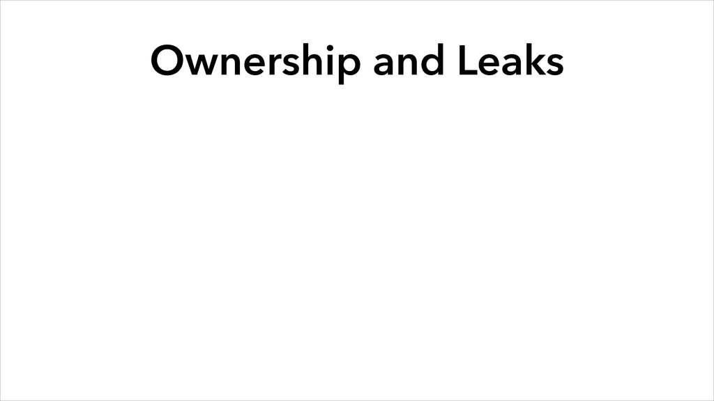 Ownership and Leaks