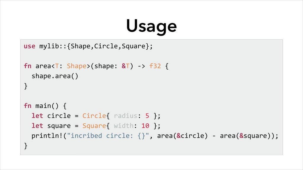 Usage use mylib::{Shape,Circle,Square};  f...