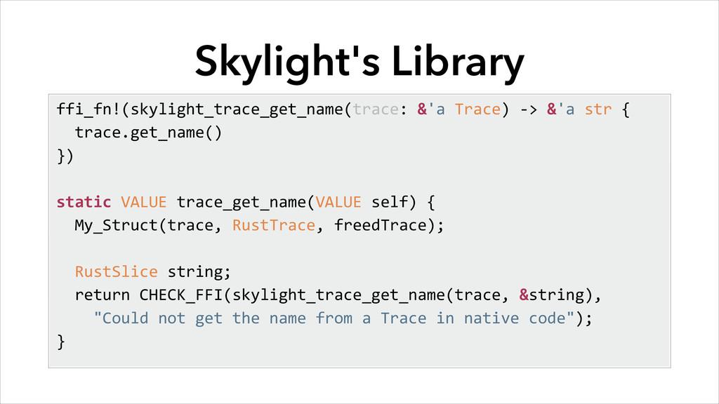 Skylight's Library ffi_fn!(skylight_trace_get_n...