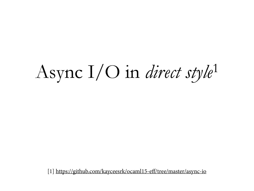 Async I/O in direct style1 [1] https://github.c...